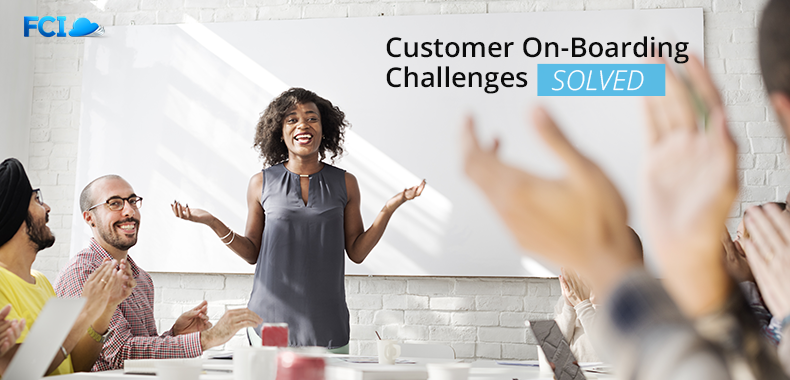 Meeting Customer On-Boarding Challenges With a Customer Communication Management Strategy