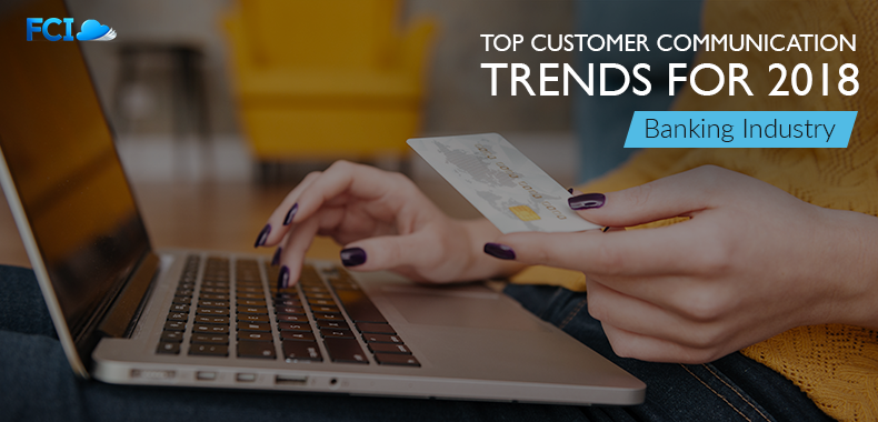 Customer Communication Trends in Banking – 2018