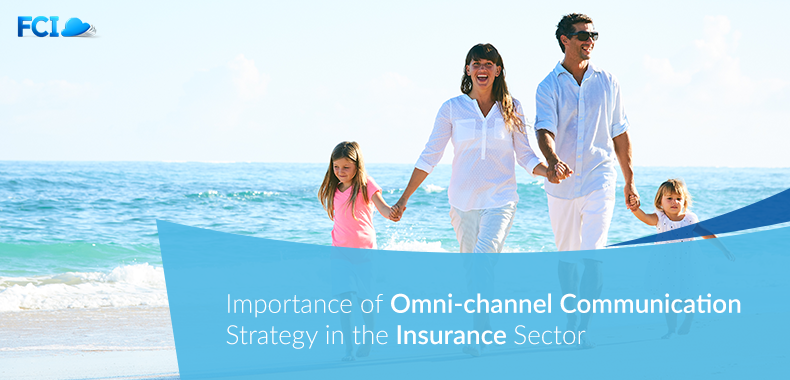 Importance of Omni-channel Communication Strategy in the Insurance Sector