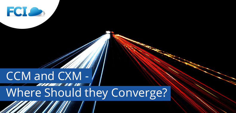 The Converging Point between CCM & CXM