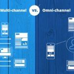multi-channel vs. omni-channel
