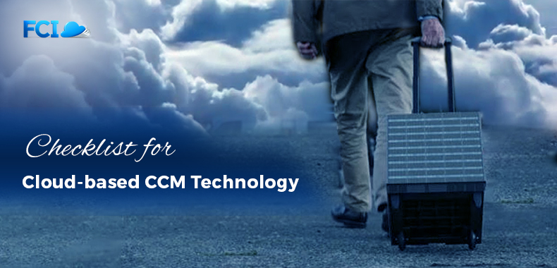 Your Enterprise Checklist When Making a Move to Cloud-based CCM Technology