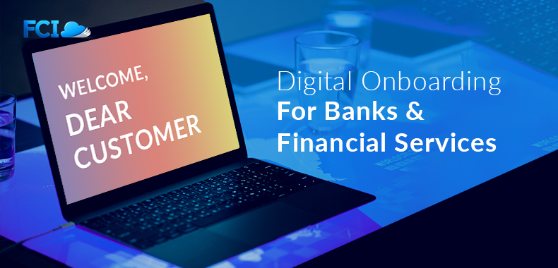 Digital Customer Onboarding: A Revolution for Banks and Financial Services