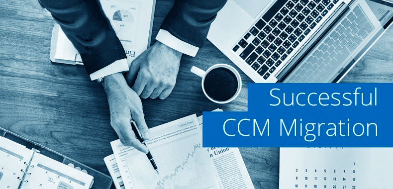 CCM Software – 5 Steps to a Successful Migration