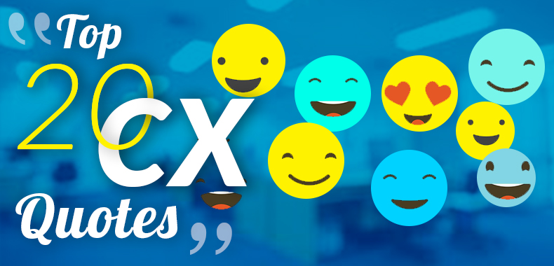 20 Insightful Customer Experience Quotes to Help you Achieve Your CX Goals
