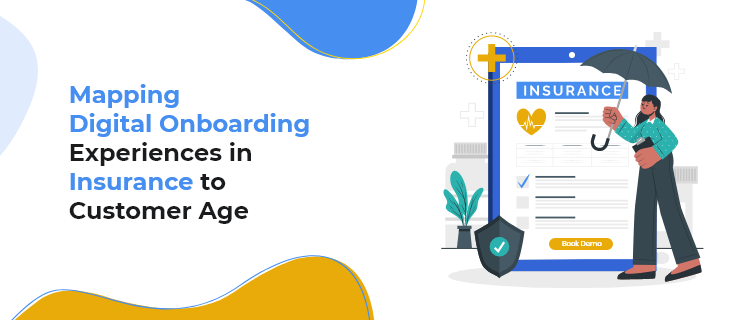 Mapping Digital Onboarding Experiences In Insurance to Customer Age